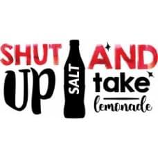 Shut Up and Take Lemonade SALT